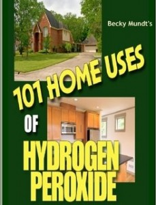 101 Home Uses of Hydrogen Peroxide